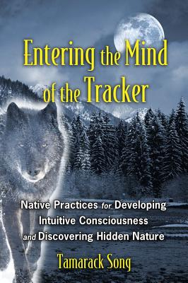 Entering the Mind of the Tracker By Song, Tamarack